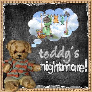 Teddy's nightmare
